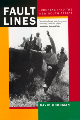 Fault Lines: Journeys Into the New South Africa - Goodman, David
