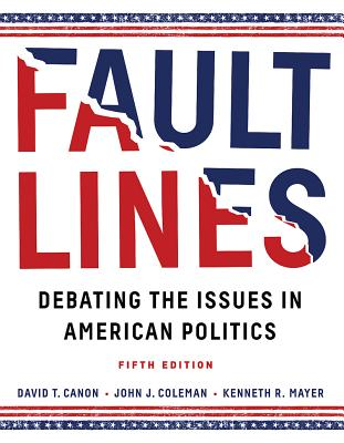 Faultlines: Debating the Issues in American Politics - Canon, David T