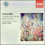 Faur�: Cantique de Jean Racine; Oeuvres chorales