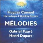 Fauré, Dupare: Mélodies
