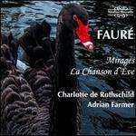 Fauré: Mirages & La Chanson d'Ève