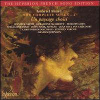 Fauré: The Complete Songs, Vol. 2: Un paysage choisi - Christopher Maltman (baritone); Felicity Lott (soprano); Geraldine McGreevy (soprano); Graham Johnson (piano);...