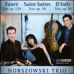 Fauré: Trio, Op. 120; Saint-Saëns: Trio, Op. 18; D'Indy: Trio, Op. 98