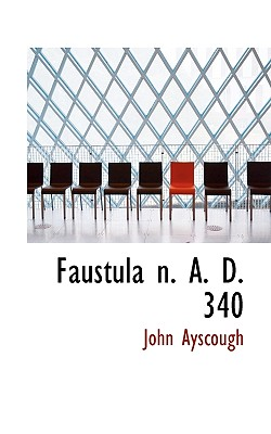 Faustula N. A. D. 340 - Ayscough, John