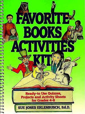 Favorite Books Activities Kit: Ready-To-Use Quizzes, Projects, and Activity Sheets for Grades 4-8 - Erlenbusch, Sue Jones