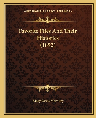 Favorite Flies and Their Histories (1892) - Marbury, Mary Orvis
