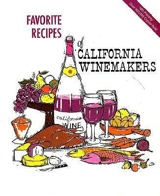 Favorite Recipes of California Winemakers - Wine Advisory Board