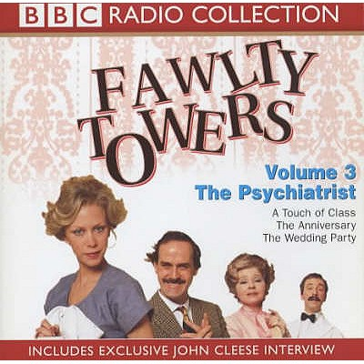 Fawlty Towers: The Psychiatrist Vol 3 - Cleese, John (Performed by), and Scales, Prunella (Performed by), and Booth, Connie (Performed by)