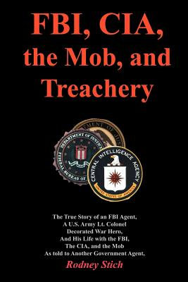 FBI, CIA, the Mob, and Treachery - Stich, Rodney