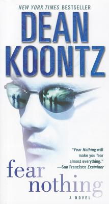 Fear Nothing - Koontz, Dean R