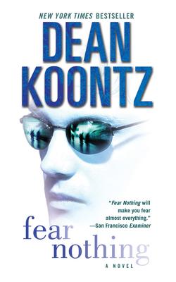 Fear Nothing - Koontz, Dean, and Glouchevitch, John (Read by)