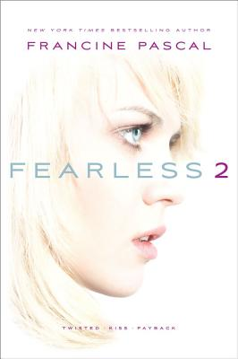 Fearless 2: Twisted/Kiss/Payback - Pascal, Francine