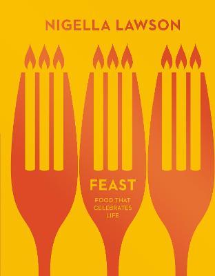 Feast: Food that Celebrates Life - Lawson, Nigella