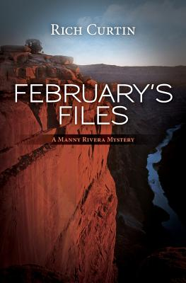 February's Files: A Manny Rivera Mystery - Curtin, Rich