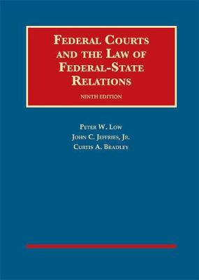 Federal Courts and the Law of Federal-State Relations - Low, Peter, and Jr, John Jeffries, and Bradley, Curtis