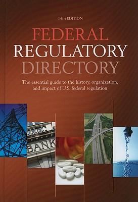 Federal Regulatory Directory - Cq Press (Editor)