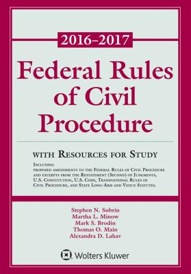Federal Rules of Civil Procedure: 2016-2017 Statutory Supplement with Resources for Study - Subrin, Stephen N, and Minow, Martha L, and Brodin, Mark S