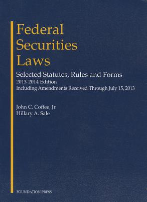 Federal Securities Laws: Selected Statutes, Rules and Forms - Coffee, John C, Jr., and Sale, Hillary A