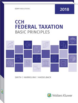 Federal Taxation: Basic Principles (2018) - Smith, Ephraim P and, and Harmelink, Philip J, and Hasselback, James R
