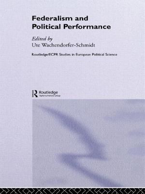 Federalism and Political Performance - Wachendorfer-Schmidt, Ute (Editor)