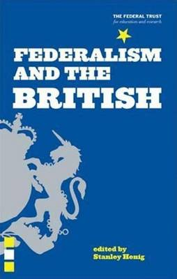 Federalism and the British - Henig, Stanley (Editor)