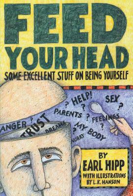 Feed Your Head: Some Excellent Stuff on Being Yourself - Hipp, Earl