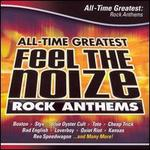Feel the Noize: All Time Greatest Rock Anthems