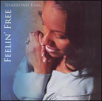 Feelin Free - Sharrond King