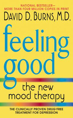 Feeling Good: The New Mood Therapy - Burns, David D