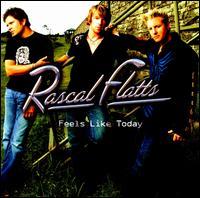 Feels Like Today - Rascal Flatts