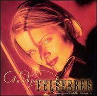 Felefeber (Norwegian Fiddle Fantasia) - Annbjørg Lien