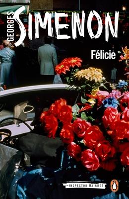 Felicie - Simenon, Georges