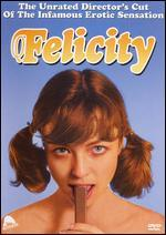 Felicity [Unrated Director's Cut]