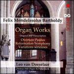 Felix Mendelssohn Bartholdy: Organ Works - Overture Paulus, Reformation Symphony, Variations serieuses