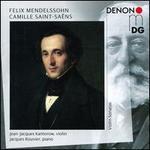 Felix Mendelssohn, Camille Saint-Saëns: Violin Sonatas