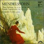 Felix Mendelssohn: Piano Sonatas, Opp. 6, 105, 106; Rondo Capriccioso