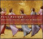 Feliz Navidad: Mediterranean Christmas Music from the Renaissance
