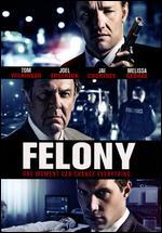 Felony - Matthew Saville