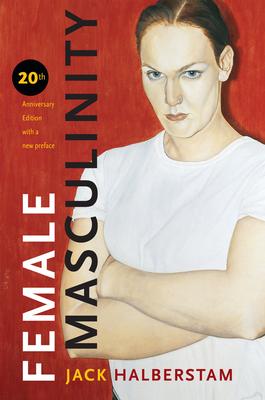 Female Masculinity - Halberstam, Jack