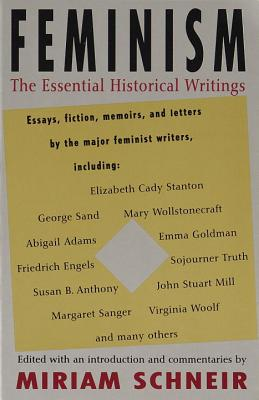 Feminism: The Essential Historical Writings - Schneir, Miriam