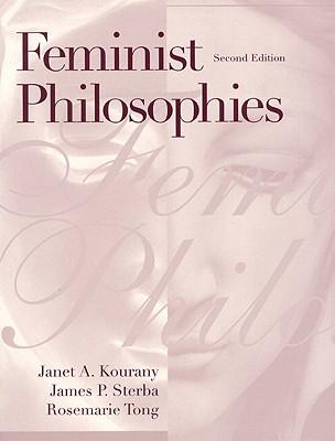 Feminist Philosophies - Kourany, Janet A