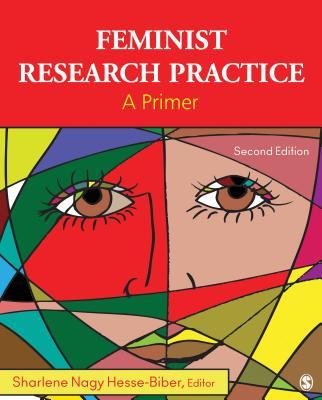 Feminist Research Practice: A Primer - Hesse-Biber, Sharlene J. Nagy (Editor)