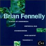 Fennelly: A Sprig Of Andromeda/Tesserae II/Evanescences For Instruments And Electronic Tape/Wind Quintet/Empirical Ra