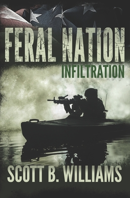 Feral Nation - Infiltration - Williams, Scott B