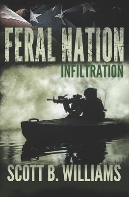 Feral Nation - Infiltration - Williams, Scott B