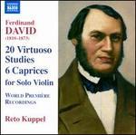 Ferdinand David: 20 Virtuoso Studies; 6 Caprices