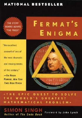 Fermat's Enigma: The Epic Quest to Solve the World's Greatest Mathematical Problem - Singh, Simon, Dr., and Lynch, John, Dr. (Foreword by)