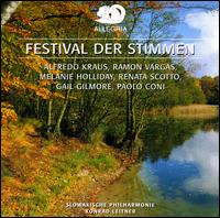 Festival der Stimmen - Alfredo Kraus (tenor); Gail Gilmore (vocals); Melanie Holliday (soprano); Paolo Coni (baritone); Ramón Vargas (tenor); Renata Scotto (soprano); Slovak Philharmonic Orchestra; Konrad Leitner (conductor)