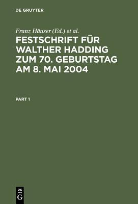 Festschrift Fur Walther Hadding Zum 70. Geburtstag Am 8. Mai 2004 - Haeuser, Franz (Editor), and Hauser, Franz (Editor), and Hammen, Horst (Editor)