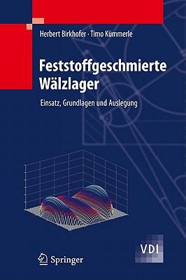Feststoffgeschmierte Walzlager: Einsatz, Grundlagen Und Auslegung - Birkhofer, Herbert